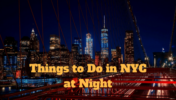 things to do in nyc at night nycwave ForThings To Do In Nyc Evening