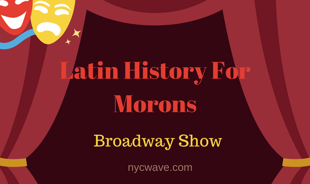 Latin History For Morons broadway.png